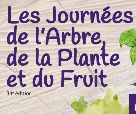 Les journées de l'arbre, de la Plante et du Fruits le 21 et 22 novembre 2020